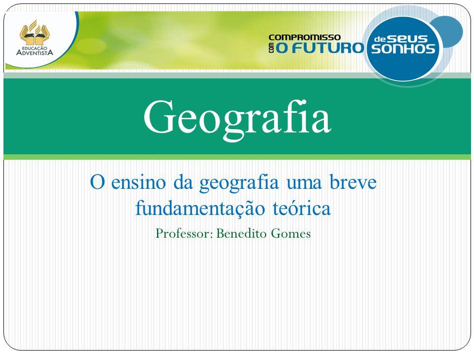 Geografia O ensino da geografia uma breve fundamentação teórica