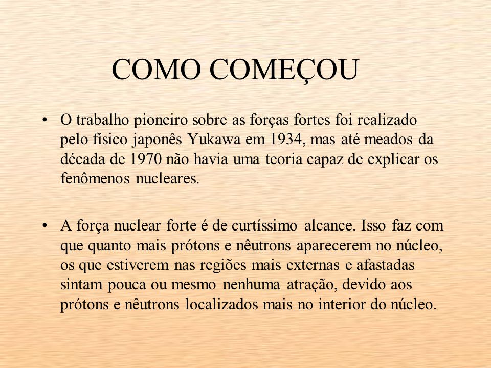 COMO COMEÇOU