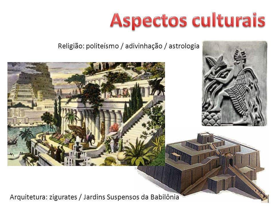 Aspectos culturais Religião: politeísmo / adivinhação / astrologia