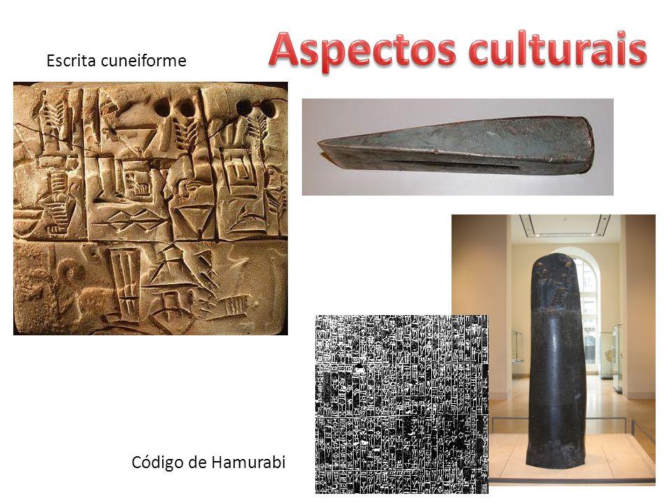 Aspectos culturais Escrita cuneiforme Código de Hamurabi