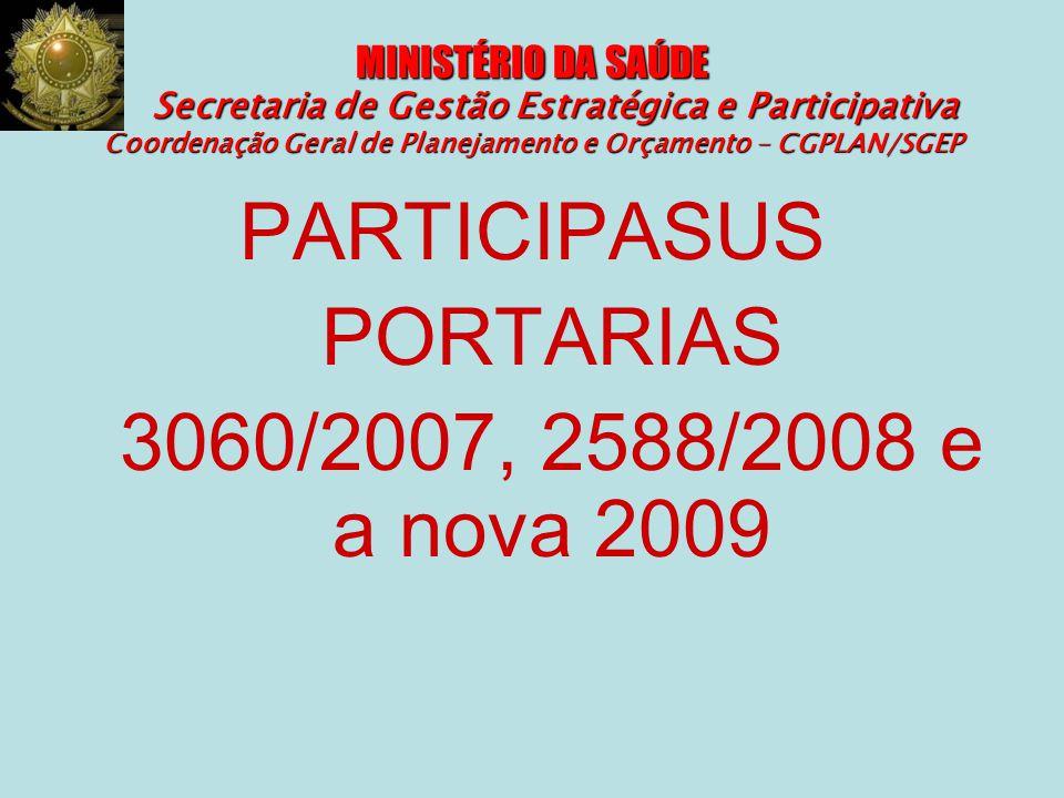 PARTICIPASUS PORTARIAS 3060/2007, 2588/2008 e a nova 2009