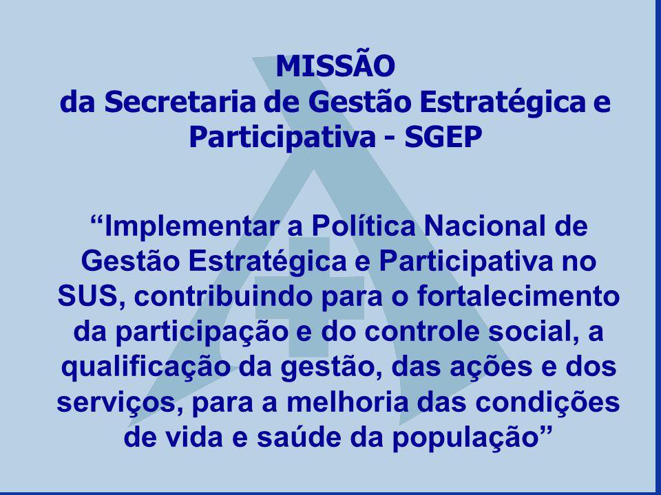 MISSÃO da Secretaria de Gestão Estratégica e Participativa - SGEP