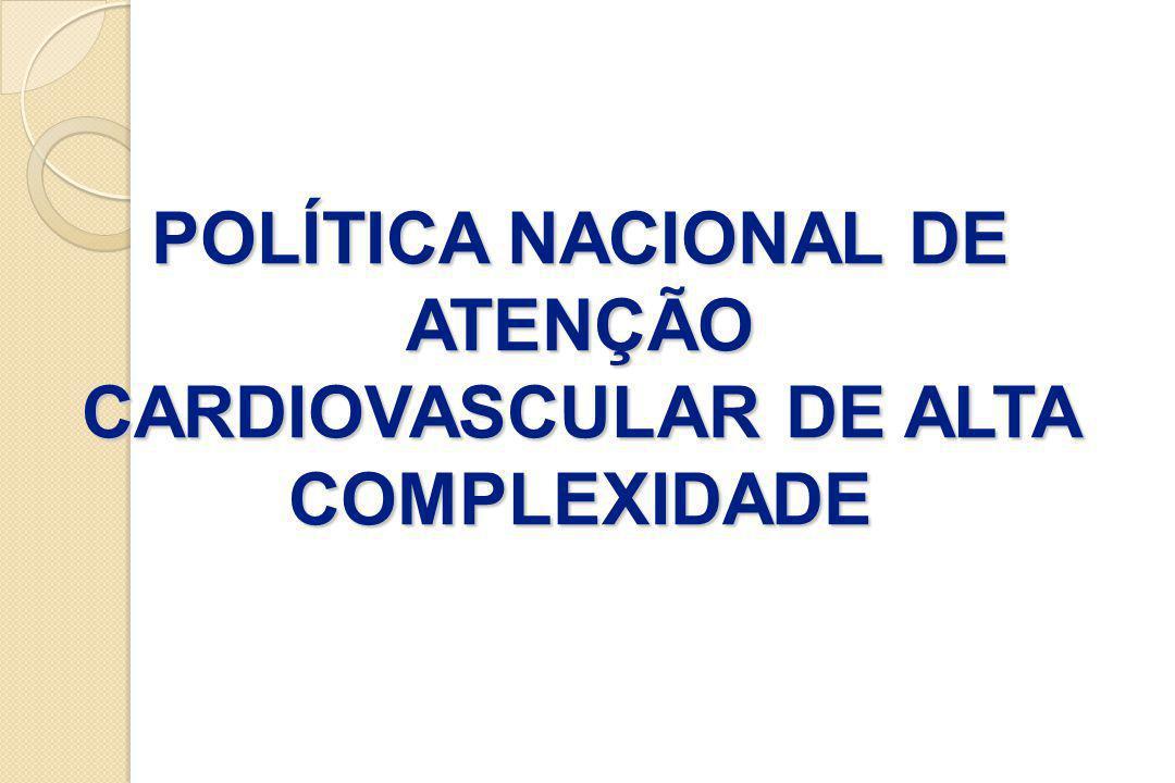 POLÍTICA NACIONAL DE ATENÇÃO CARDIOVASCULAR DE ALTA COMPLEXIDADE