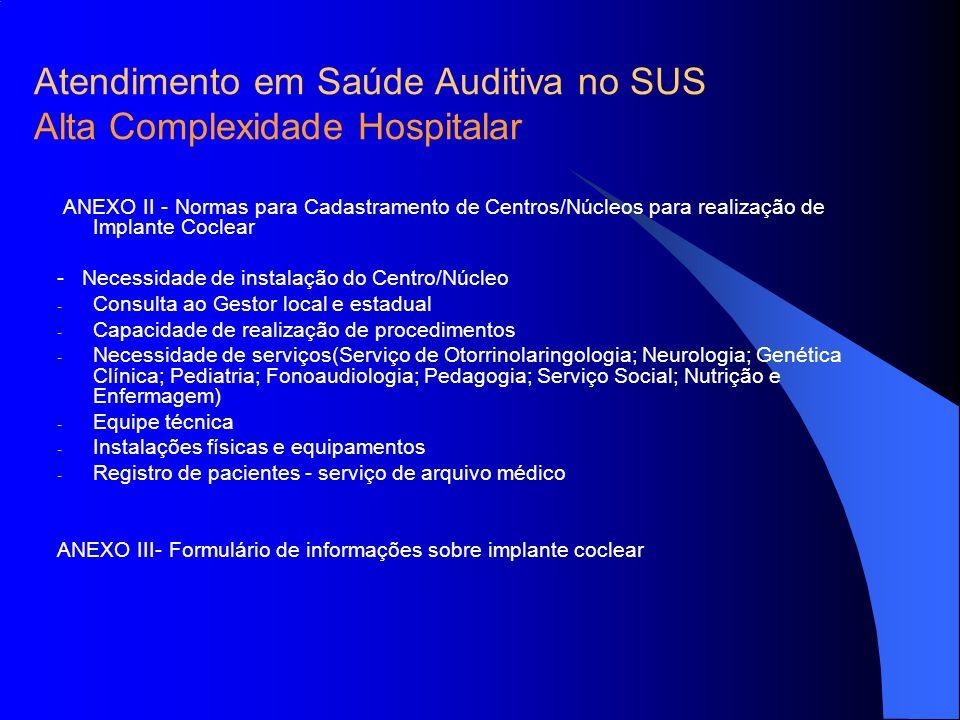 Atendimento em Saúde Auditiva no SUS Alta Complexidade Hospitalar