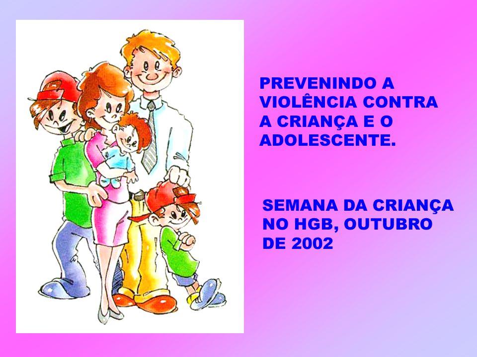 PREVENINDO A VIOLÊNCIA CONTRA A CRIANÇA E O ADOLESCENTE.