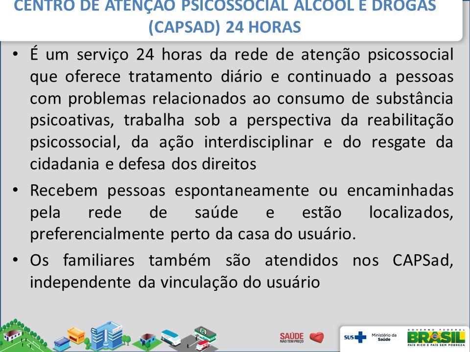 CENTRO DE ATENÇÃO PSICOSSOCIAL ÁLCOOL E DROGAS (CAPSAD) 24 HORAS