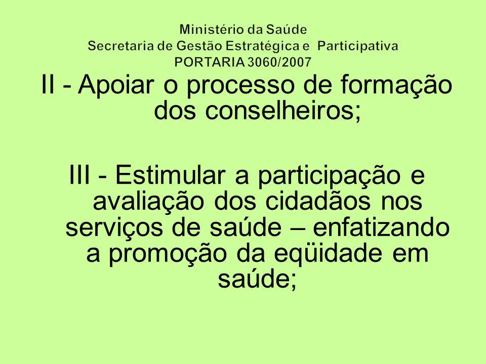 II - Apoiar o processo de formação dos conselheiros;