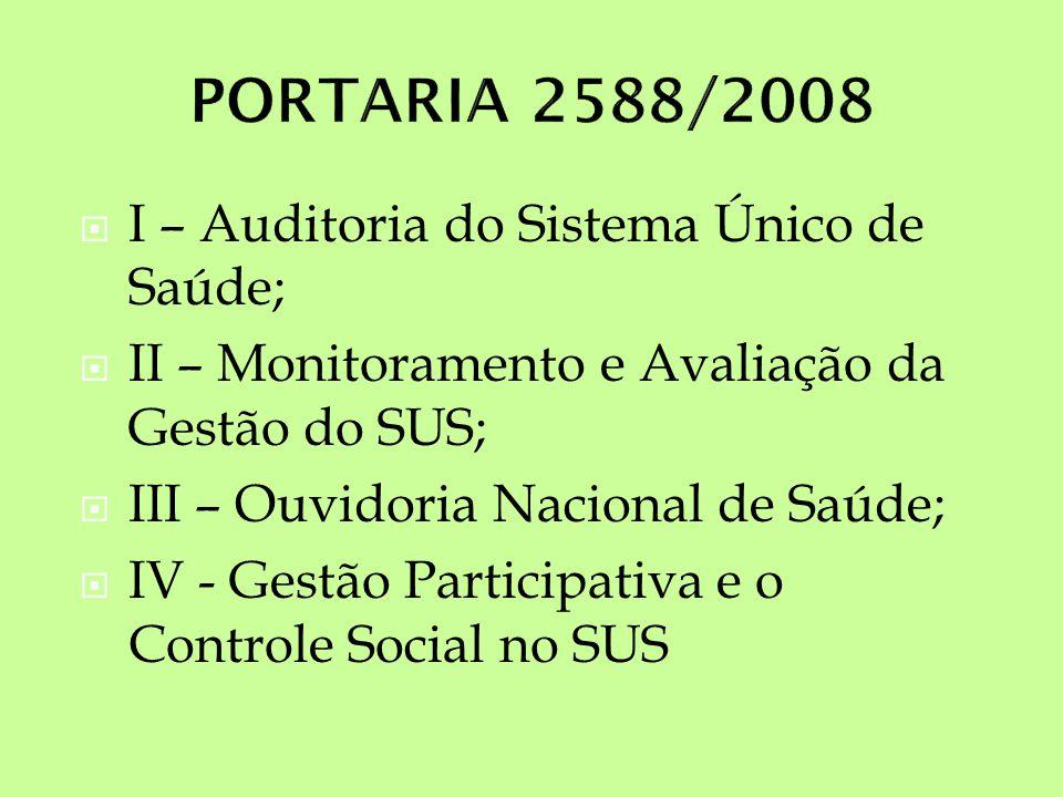 PORTARIA 2588/2008 I – Auditoria do Sistema Único de Saúde;