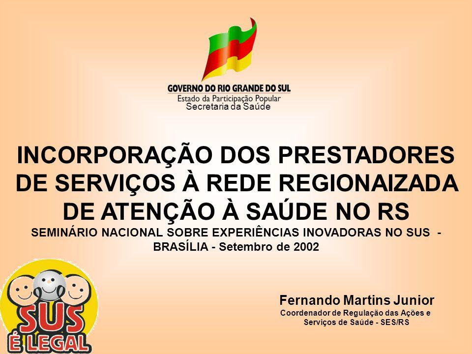 Secretaria da Saúde INCORPORAÇÃO DOS PRESTADORES DE SERVIÇOS À REDE REGIONAIZADA DE ATENÇÃO À SAÚDE NO RS.