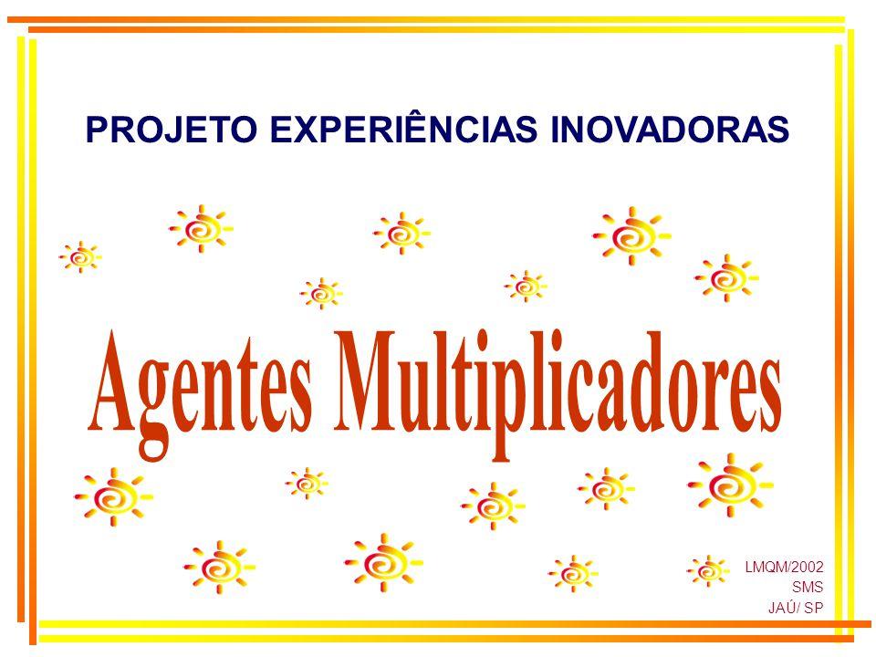 PROJETO EXPERIÊNCIAS INOVADORAS Agentes Multiplicadores