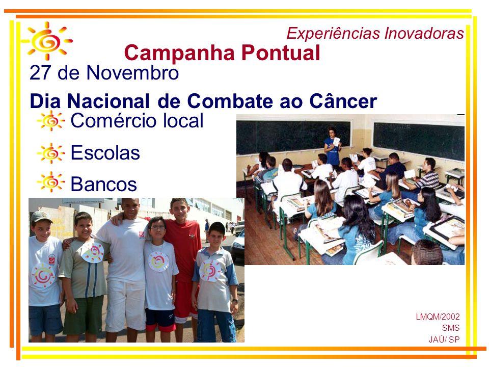 Campanha Pontual 27 de Novembro Dia Nacional de Combate ao Câncer