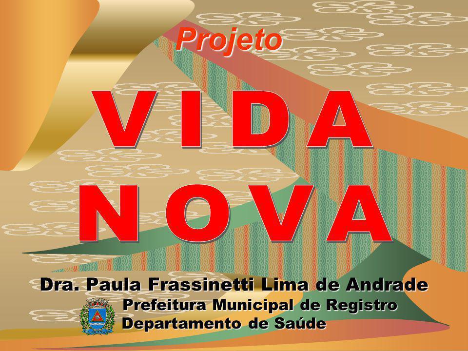 Projeto VIDA NOVA Dra. Paula Frassinetti Lima de Andrade