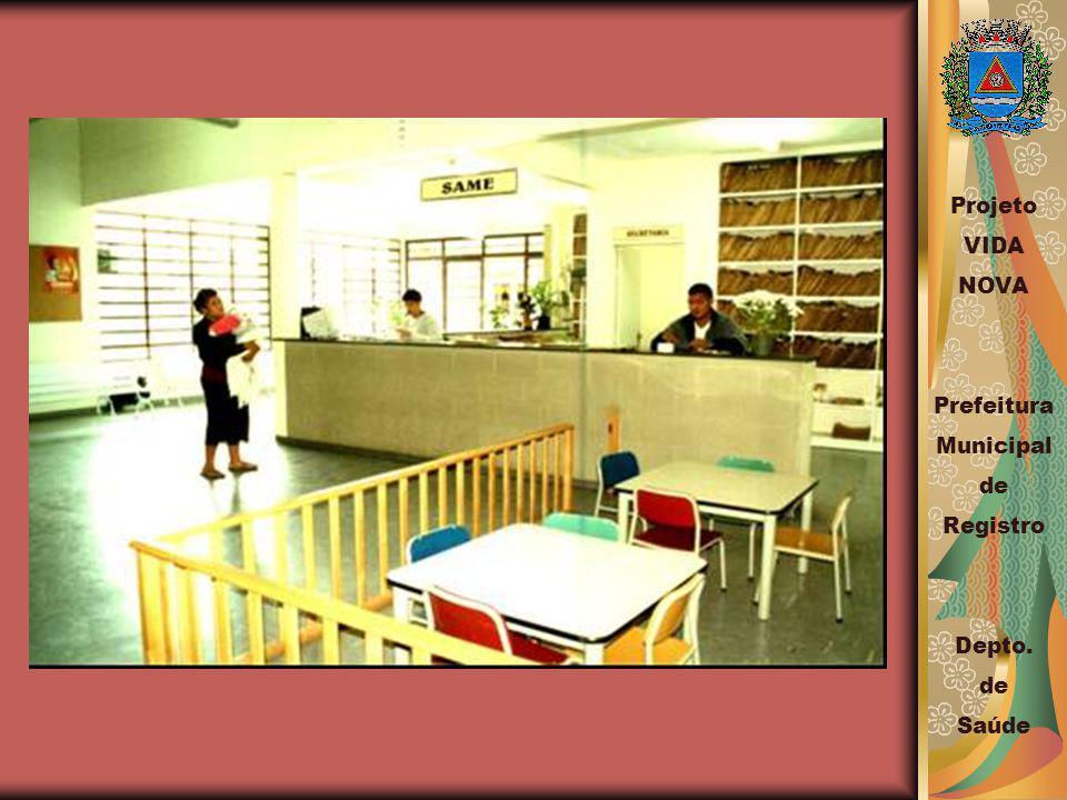 Projeto VIDA NOVA Prefeitura Municipal de Registro Depto. Saúde