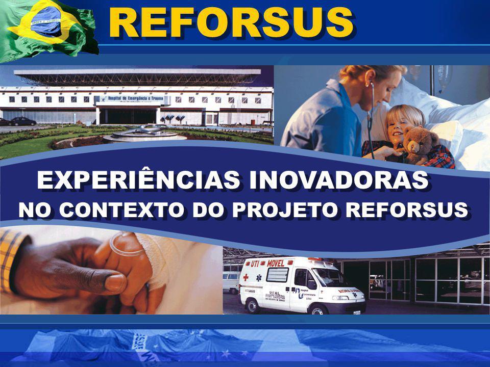 EXPERIÊNCIAS INOVADORAS NO CONTEXTO DO PROJETO REFORSUS