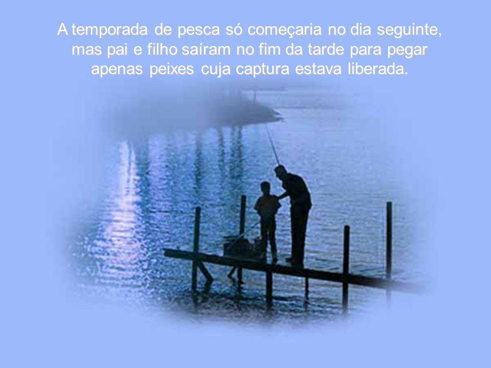 A temporada de pesca só começaria no dia seguinte, mas pai e filho saíram no fim da tarde para pegar apenas peixes cuja captura estava liberada.