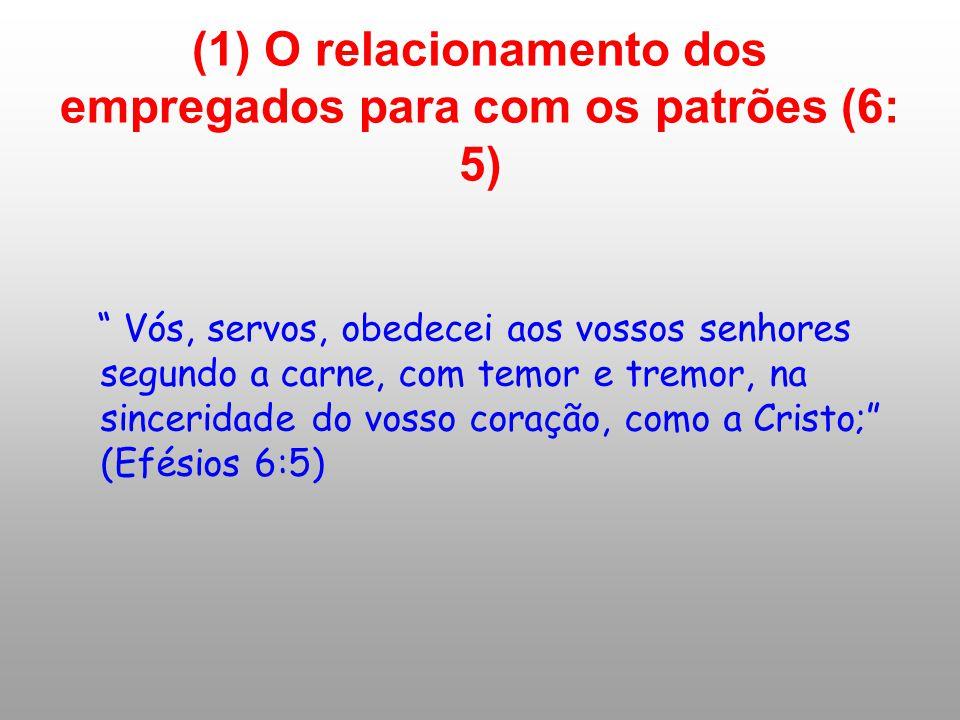 (1) O relacionamento dos empregados para com os patrões (6: 5)