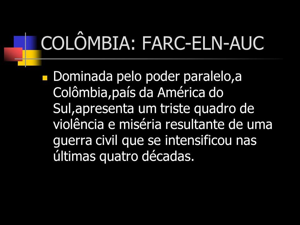 COLÔMBIA: FARC-ELN-AUC