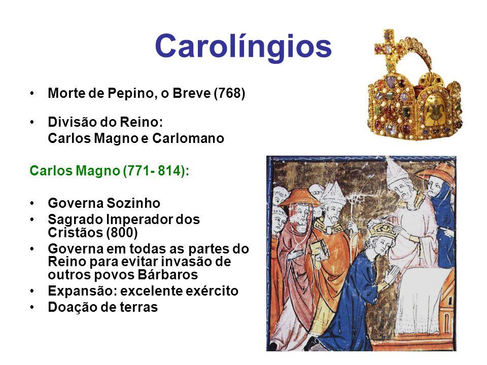 Carolíngios Morte de Pepino, o Breve (768) Divisão do Reino: