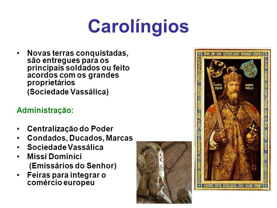Carolíngios Novas terras conquistadas, são entregues para os principais soldados ou feito acordos com os grandes proprietários.