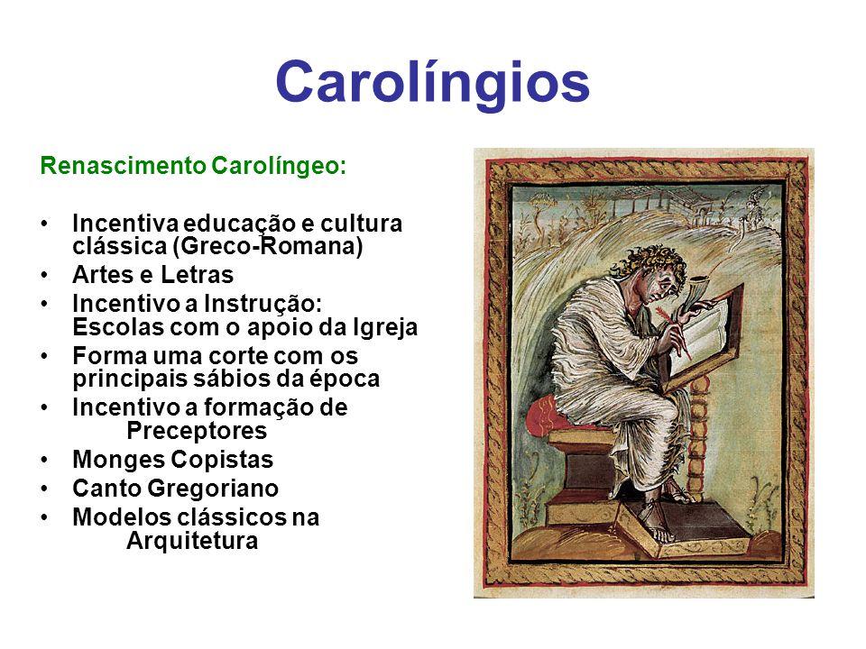 Carolíngios Renascimento Carolíngeo: