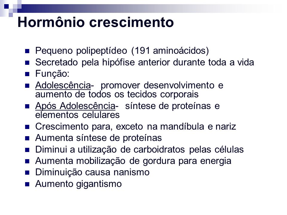 Hormônio crescimento Pequeno polipeptídeo (191 aminoácidos)