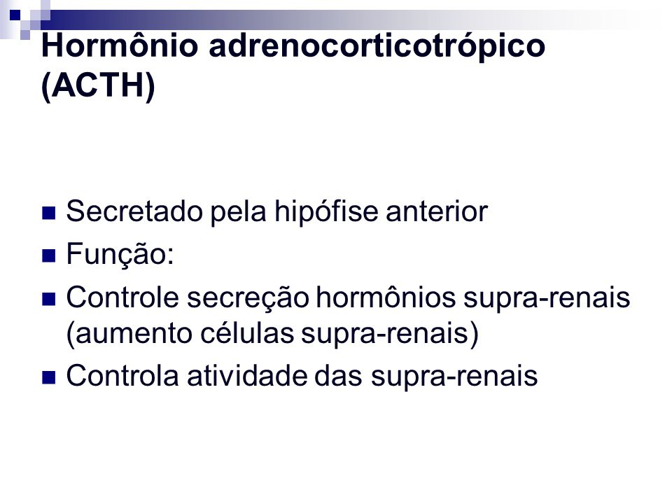 Hormônio adrenocorticotrópico (ACTH)