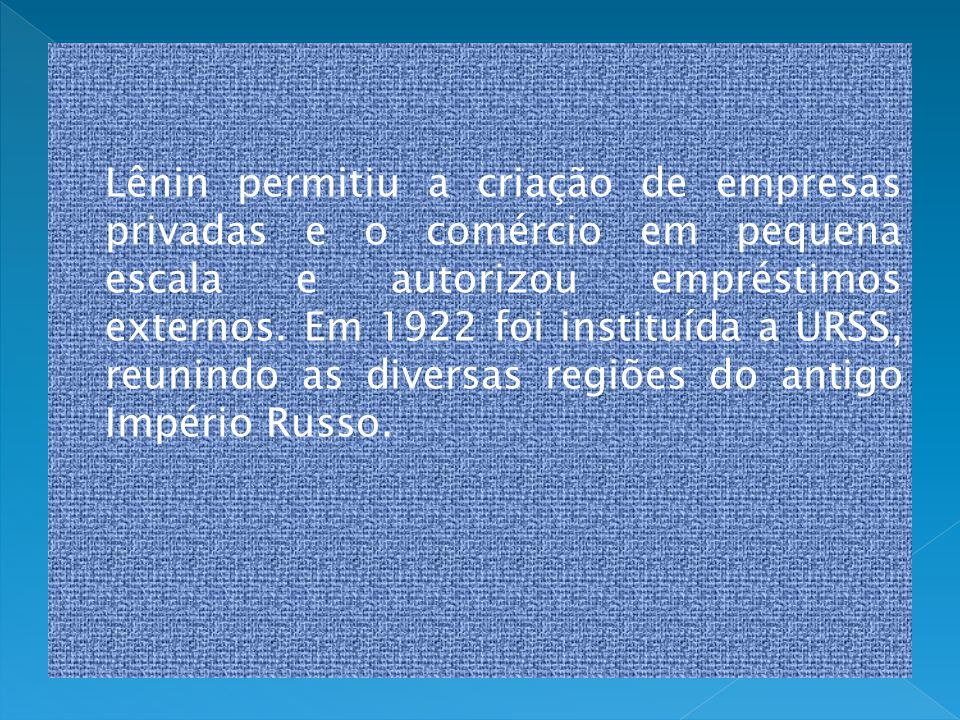 Lênin permitiu a criação de empresas privadas e o comércio em pequena escala e autorizou empréstimos externos.