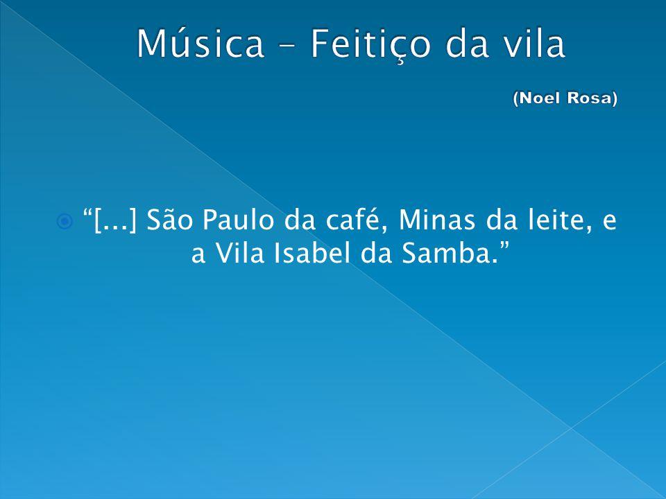 Música – Feitiço da vila (Noel Rosa)