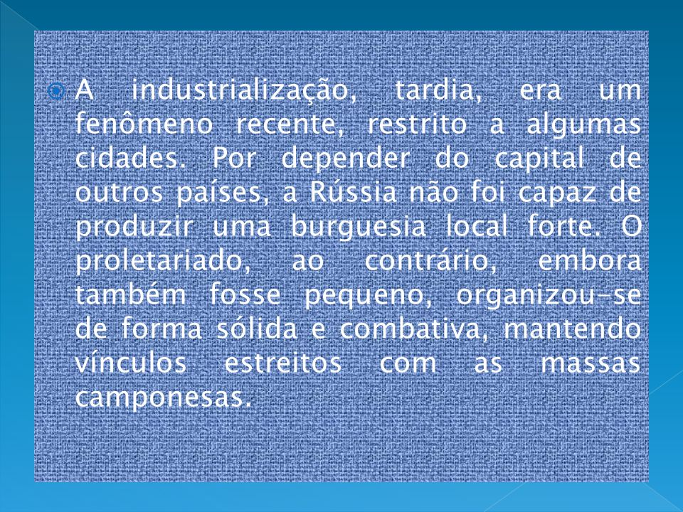 A industrialização, tardia, era um fenômeno recente, restrito a algumas cidades.