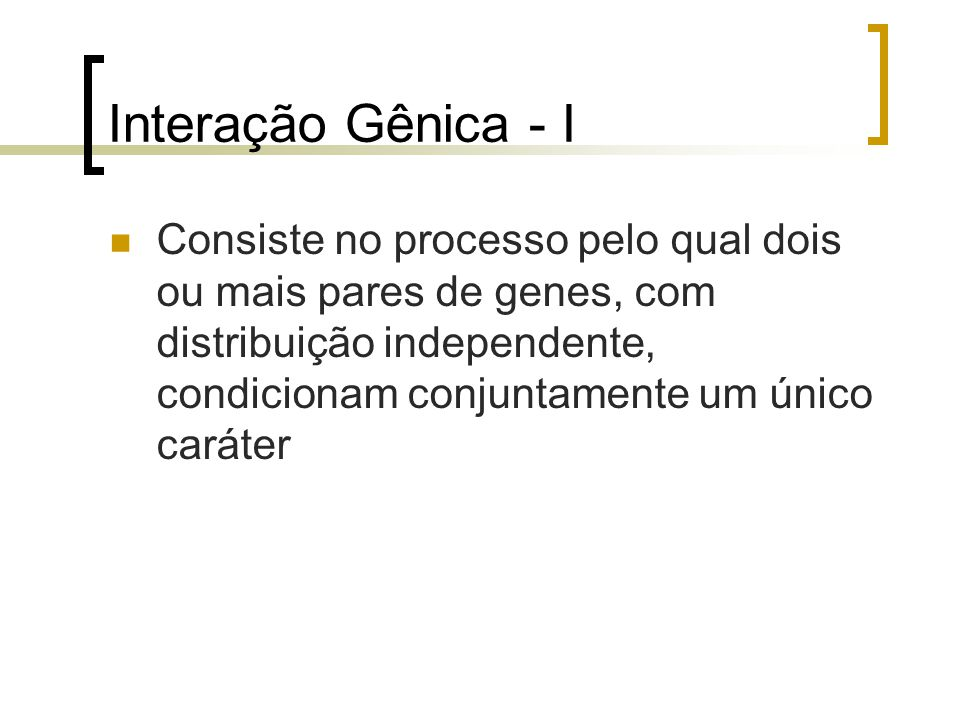 Interação Gênica - I