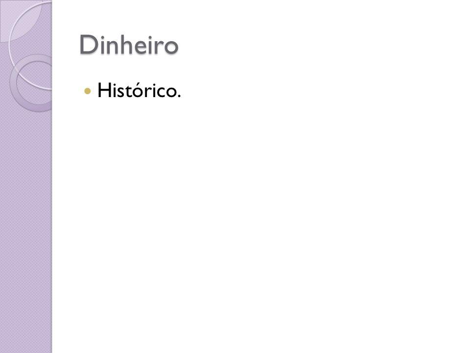 Dinheiro Histórico.
