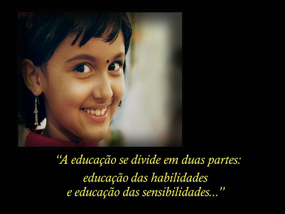 A educação se divide em duas partes: educação das habilidades