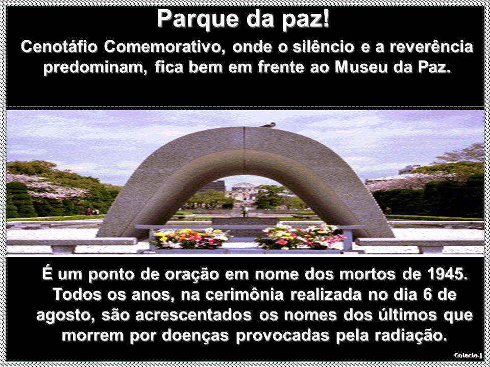 Parque da paz! Cenotáfio Comemorativo, onde o silêncio e a reverência predominam, fica bem em frente ao Museu da Paz.