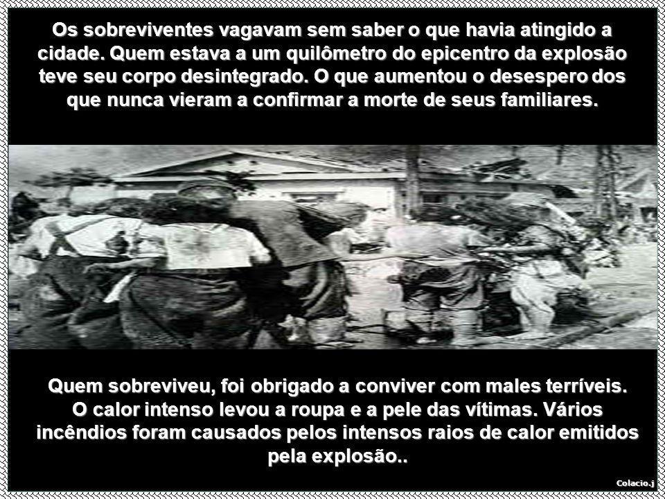 Os sobreviventes vagavam sem saber o que havia atingido a cidade