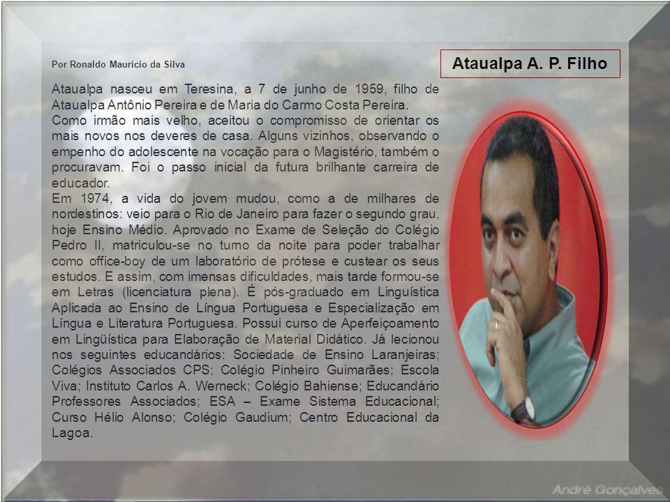 Ataualpa A. P. Filho Por Ronaldo Maurício da Silva.