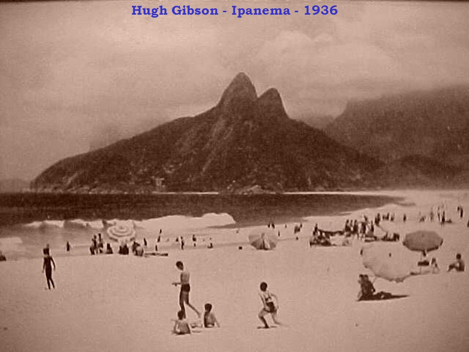 Hugh Gibson - Ipanema - 1936