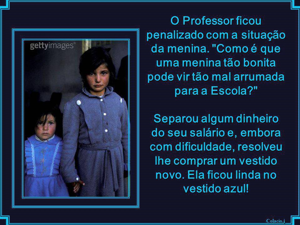 O Professor ficou penalizado com a situação da menina
