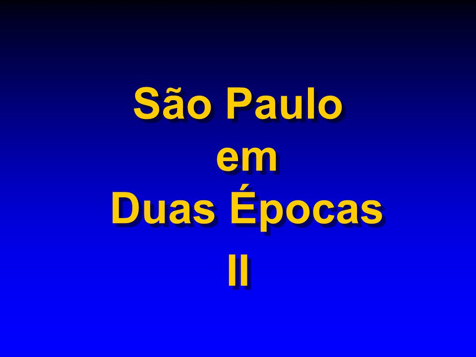 São Paulo em Duas Épocas