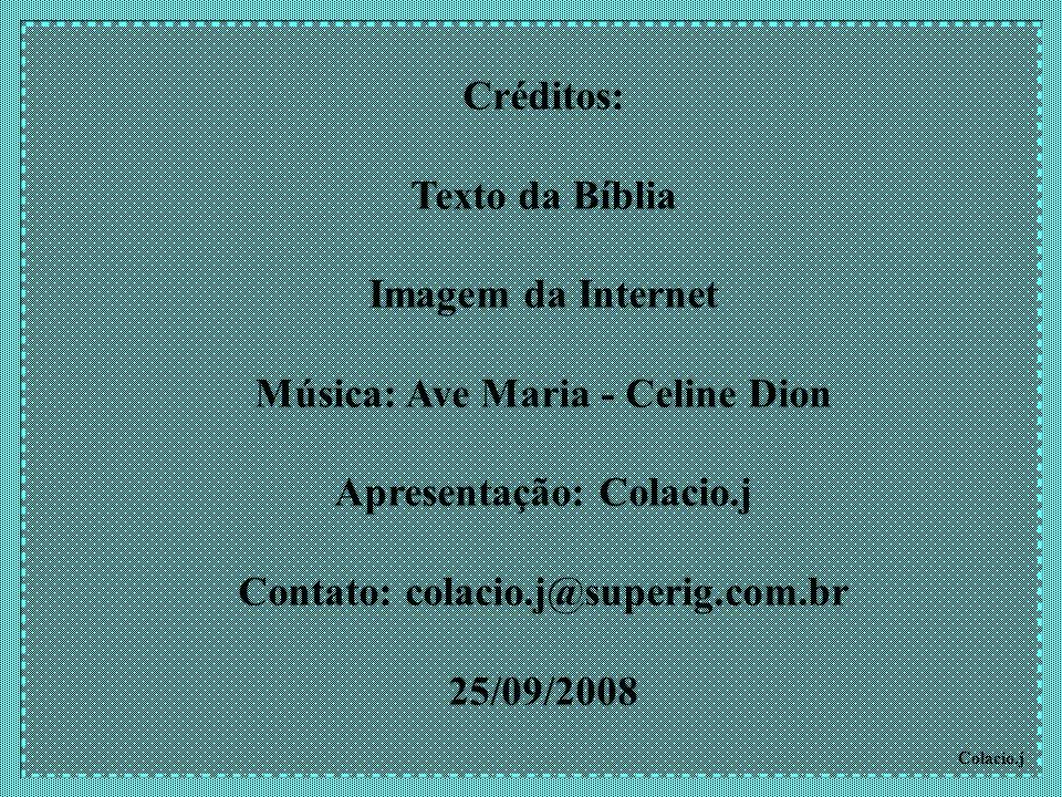 Música: Ave Maria - Celine Dion Apresentação: Colacio.j