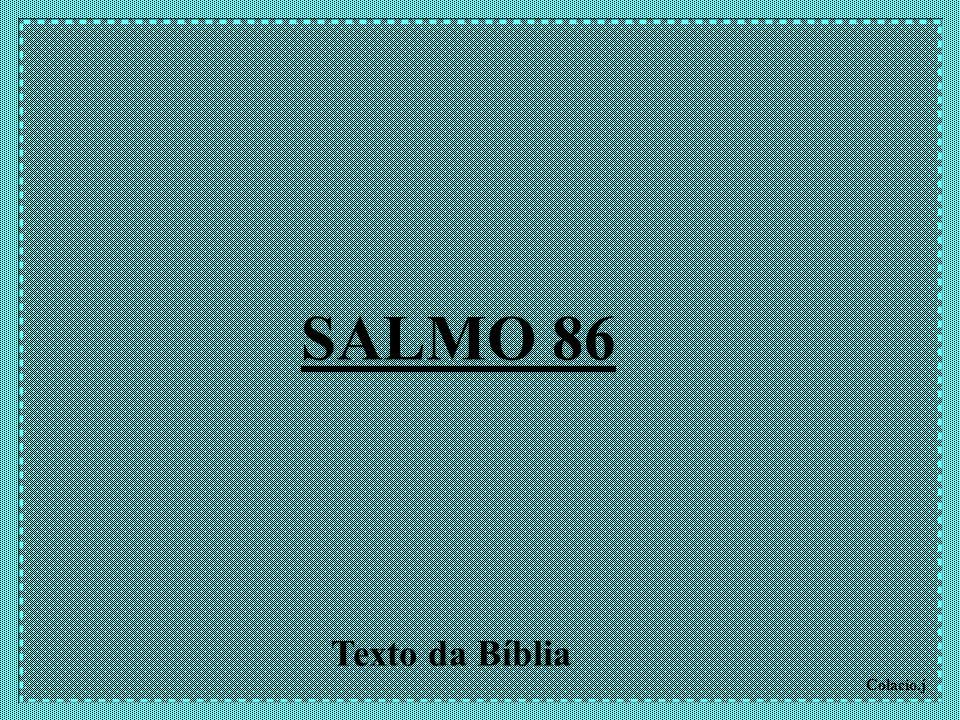 SALMO 86 Texto da Bíblia