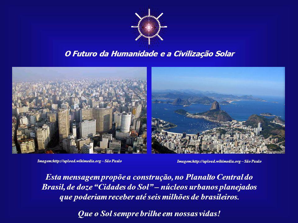 ☼ Esta mensagem propõe a construção, no Planalto Central do