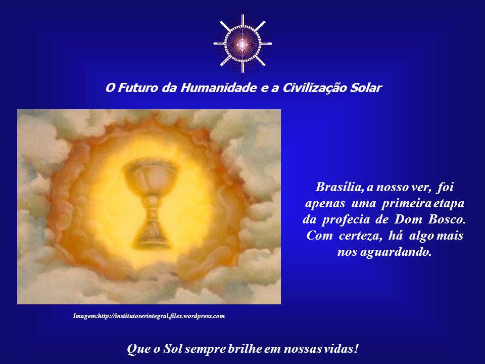 ☼ Brasília, a nosso ver, foi apenas uma primeira etapa