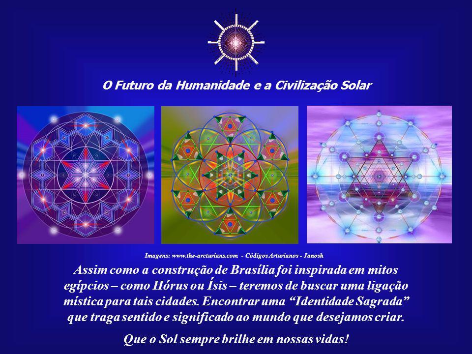 ☼ Assim como a construção de Brasília foi inspirada em mitos