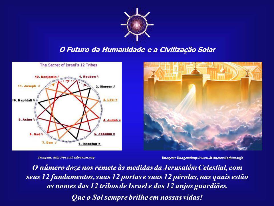☼ O número doze nos remete às medidas da Jerusalém Celestial, com