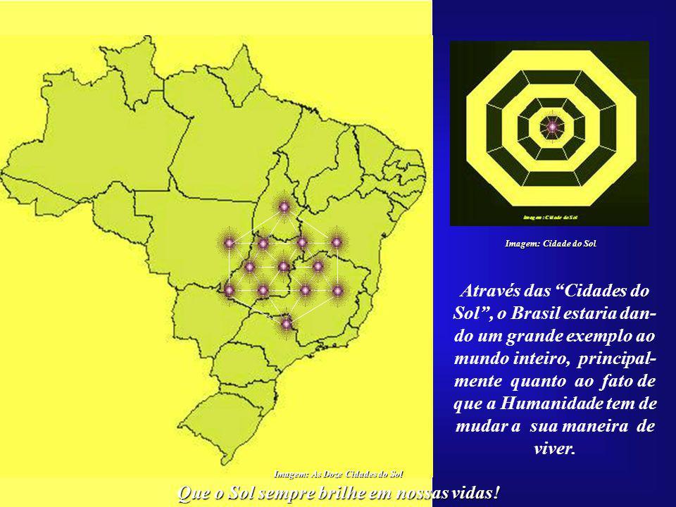 Através das Cidades do Sol , o Brasil estaria dan-