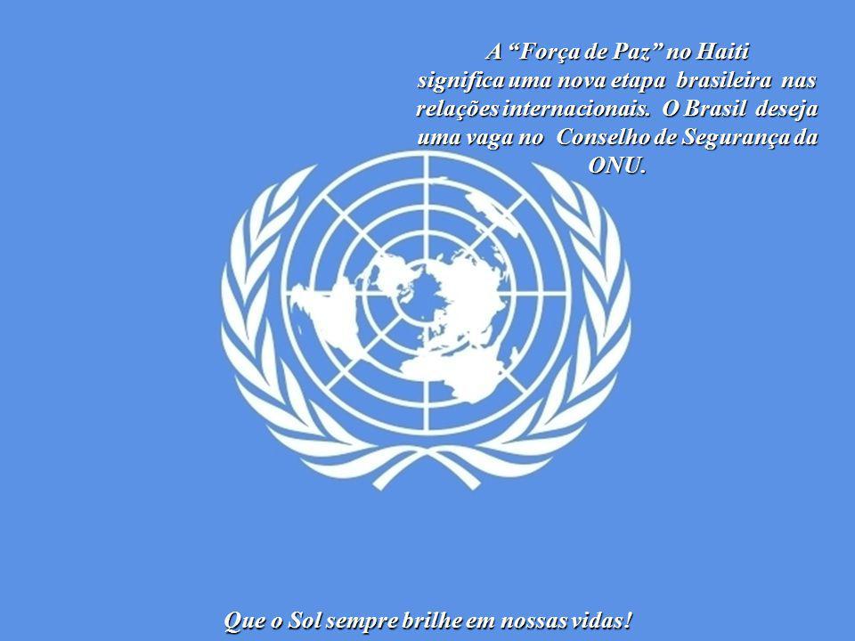 A Força de Paz no Haiti Que o Sol sempre brilhe em nossas vidas!