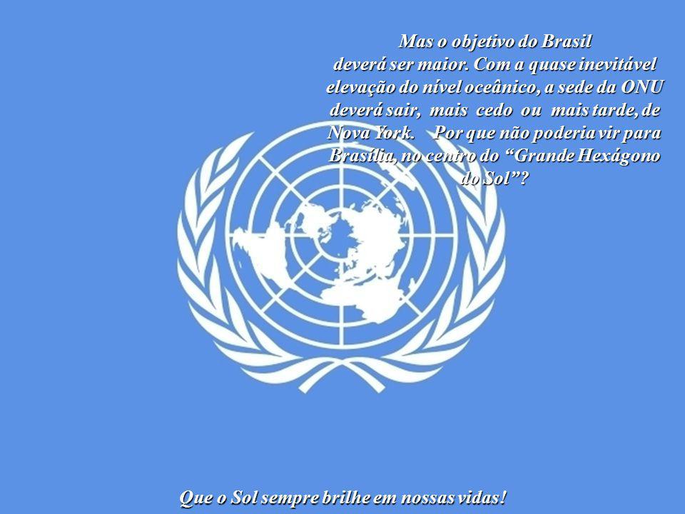Mas o objetivo do Brasil Que o Sol sempre brilhe em nossas vidas!