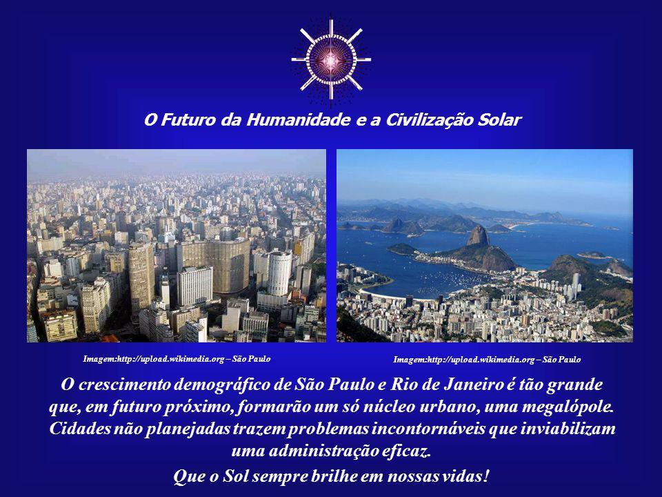 ☼ O crescimento demográfico de São Paulo e Rio de Janeiro é tão grande