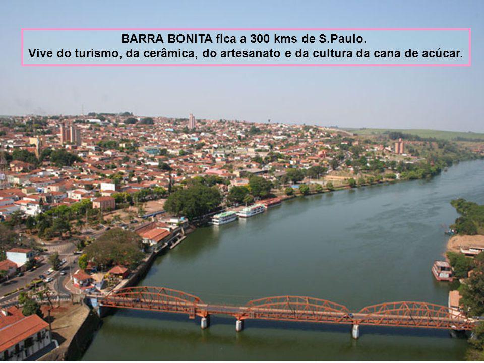 BARRA BONITA fica a 300 kms de S.Paulo.