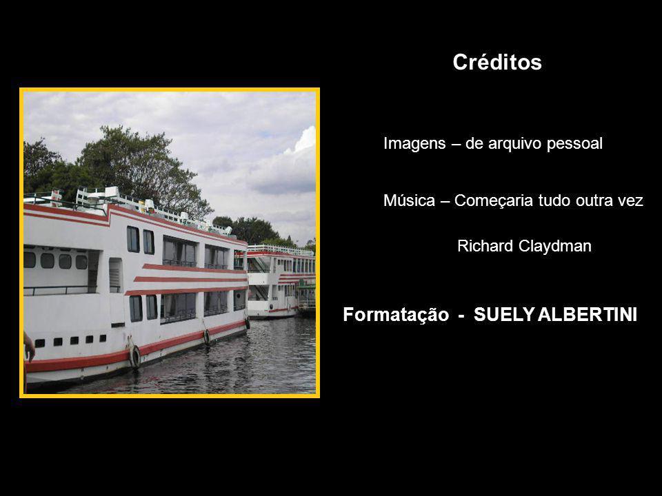 Créditos Formatação - SUELY ALBERTINI Imagens – de arquivo pessoal